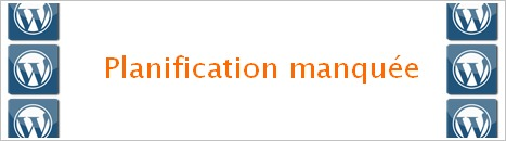 wordpress planification manquee